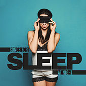 Songs for Sleep at Night - Fall Asleep and Wake Up Rested and Refreshed by Deep Sleep Music Academy