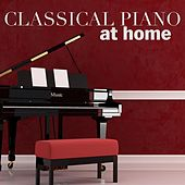 Classical Piano at Home by Various Artists
