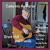 Come into the Parlor von Brent Holl