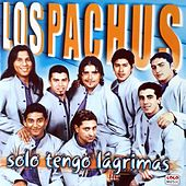 Solo Tengo Lágrimas by Los Pachus