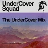 The Undercover Mix von UnderCover Squad