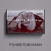 It's Hard to Be Human von Lawrence Rothman