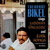 Sings Yiddish Theatre and Folk Songs by Theodore Bikel
