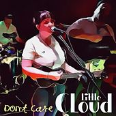 Don't Care de Little Cloud
