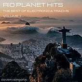 Rio Planeta Hits: The Best Electronica Tracks, Vol. II de Various Artists