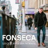 Lo Que Ayer Era Normal de Fonseca
