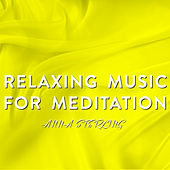 Relaxing Music for Meditation von Anna Sterling