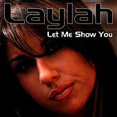 Let Me Show You by Laylah