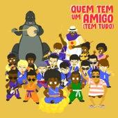Quem Tem Um Amigo (Tem Tudo) by Emicida