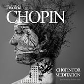 Chopin For Meditation by Frédéric Chopin