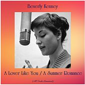 A Lover Like You / A Summer Romance (All Tracks Remastered) by Beverly Kenney