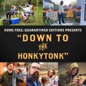 Down to the Honkytonk von Home Free