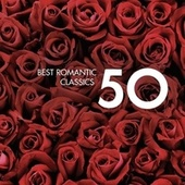 50 Best Romantic Classics von Various Artists
