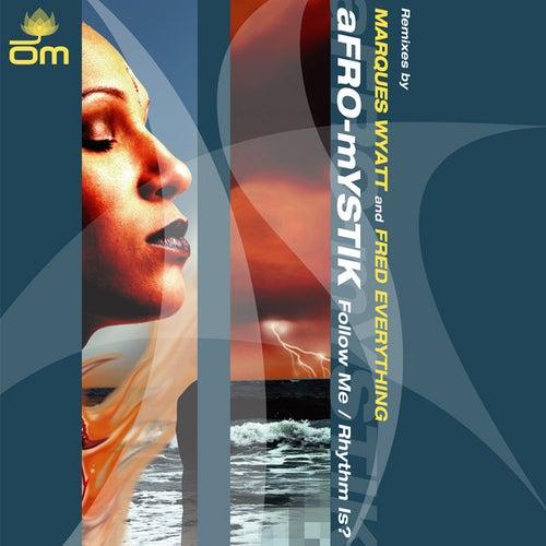 Follow Me / Rhythm Is? by Afro-Mystik