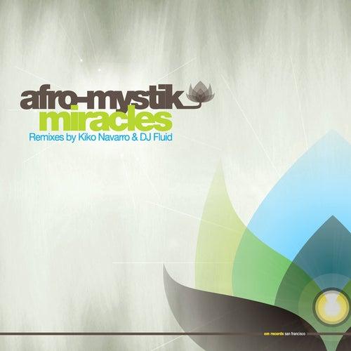 Miracles - Remixes by Afro-Mystik