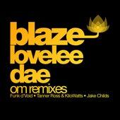 Lovelee Dae - Om Remixes by Blaze