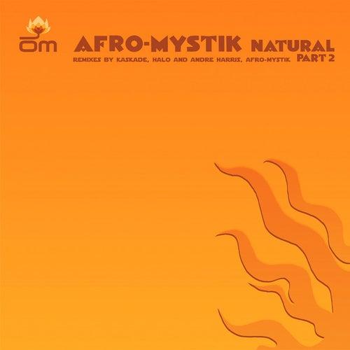 Natural (Remixes) by Afro-Mystik
