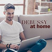 Debussy at Home by Various Artists