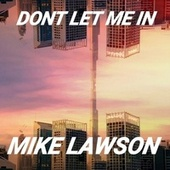 DONT LET ME IN by Mike Lawson