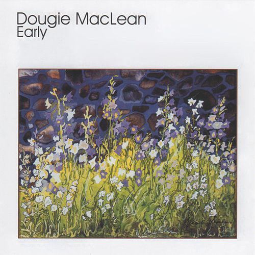 Early by Dougie MacLean