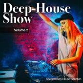 Deep-House Show, Vol. 2 (Special Deep House Selection) de Various Artists
