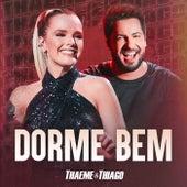 Dorme Bem (Ao Vivo) de Thaeme & Thiago