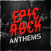 Epic Rock Anthems von Various Artists