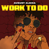 Work To Do de August Alsina