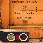 Future Sound of Deep House, Vol. 1 (Volume One) by Various Artists