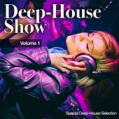 Deep-House Show, Vol. 1 (Special Deep House Selection) von Various Artists
