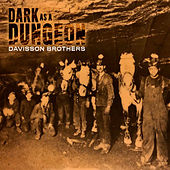 Dark as a Dungeon by Davisson Brothers Band