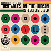 Nickodemus presents Turntables on the Hudson Volume 8: Reflecting Cielo von Various Artists