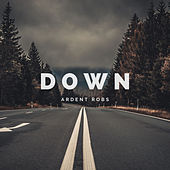 Down by Ardent Robs