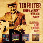 America's Most Beloved Cowboy: Four Original Albums Plus Bonus Tracks by Tex Ritter