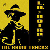 The Radio Tracks From L.A. Noire by Various Artists