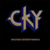 Infiltrate-Destroy-Rebuild by CKY