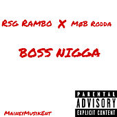 Boss Nigga by Rsg Rambo
