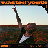 Wasted Youth by Jez Dior