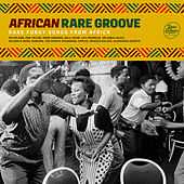 African Rare Groove : Rare Funky Songs from Africa de Various Artists