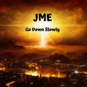 Go Down Slowly di JME