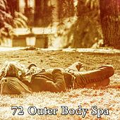 72 Outer Body Spa von Best Relaxing SPA Music