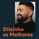 Dilsinho As Melhores by Dilsinho