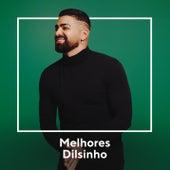 Melhores Dilsinho by Dilsinho