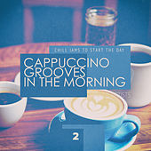 Cappuccino Grooves in the Morning - 2 de Various Artists