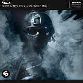 Gunz In My House (Extended Mix) by Kura