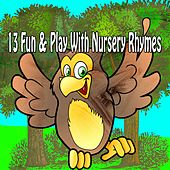 13 Fun & Play with Nursery Rhymes by Canciones Infantiles