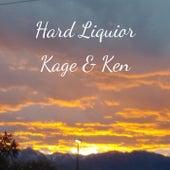Hard Liquior by Kage