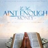 Aint Enough Money by Von Won