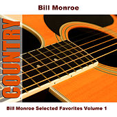 Bill Monroe Selected Favorites, Vol. 1 by Bill Monroe