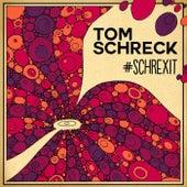 #Schrexit de Tom Schreck